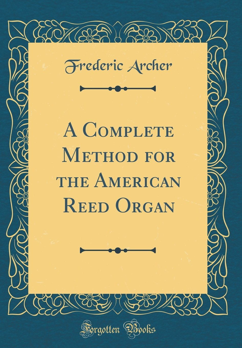 Download A Complete Method for the American Reed Organ (Classic Reprint) PDF