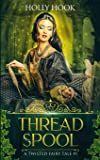 Thread and Spool (A Twisted Fairy Tale #1) (Volume 1)