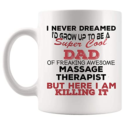 Amazon com: Father Day Dad Of Massage Therapist Mug Therapy Physical