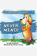 Never Mind (Duke the Deaf Dog ASL) Paperback