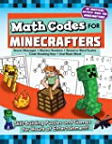 Math Codes for Minecrafters: Skill-Building Puzzles and Games for Hours of Entertainment!
