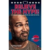 Believe the Hype!: American Football: Mehr als nur ein Spiel