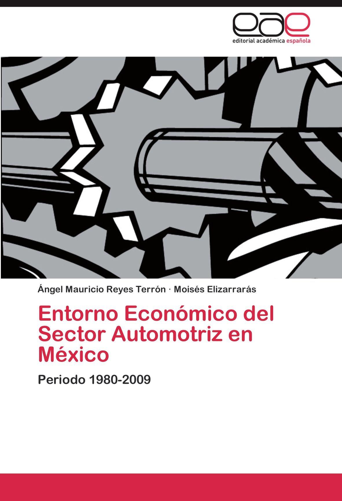 Entorno Económico del Sector Automotriz en México: Periodo ...