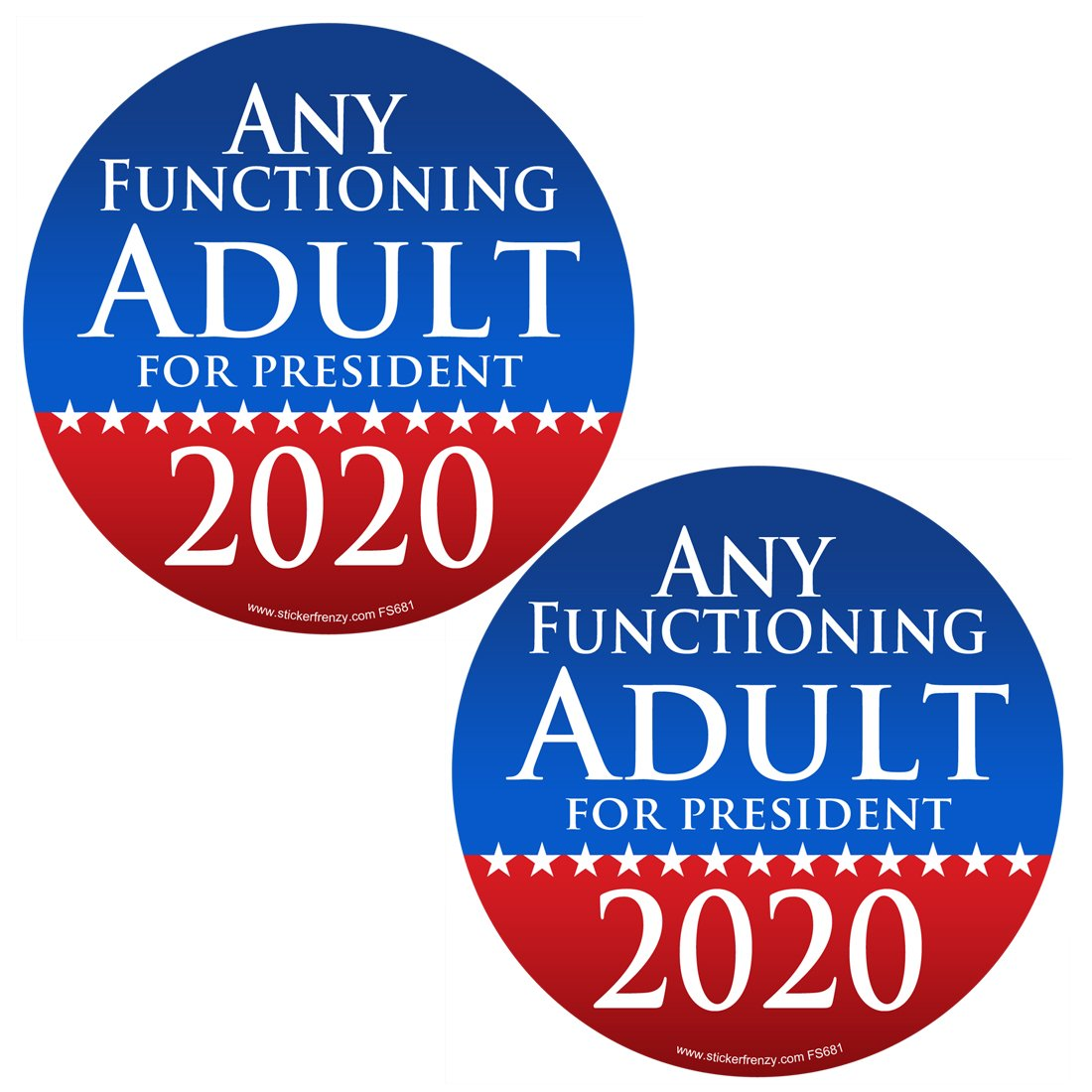 Amazon com round any functioning adult for president 2020 2 pack stickers fs681 laminated political funny bumper car truck window election vinyl decal