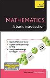 Mathematics: A basic introduction: Teach Yourself