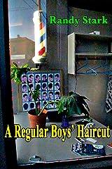 A Regular Boys' Haircut Kindle Edition