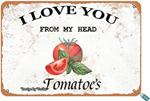 Keely Garden I Love You from My Head Tomatoes Metal Vintage Tin Sign Wall Decoration 12x8 inches for House Room Cafe Bars Restaurants Pubs Man Cave Decorative