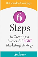 But You Don't Look Gay...: 6 Steps in Creating a Successful LGBT Marketing Strategy Paperback