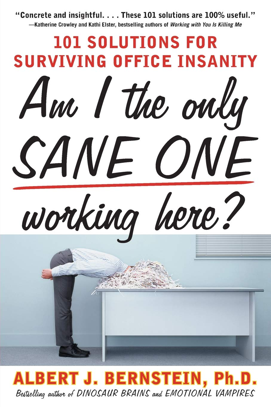Download Am I The Only Sane One Working Here?: 101 Solutions for Surviving Office Insanity PDF