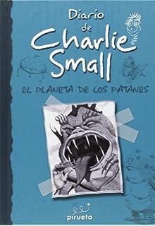 Charlie Small. El planeta de los patanes (Charlie Small 11) (Spanish Edition