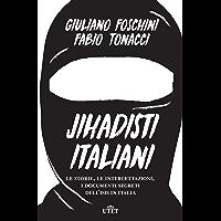 Jihadisti italiani: Le storie, le intercettazioni, i documenti segreti dell'Isis in Italia