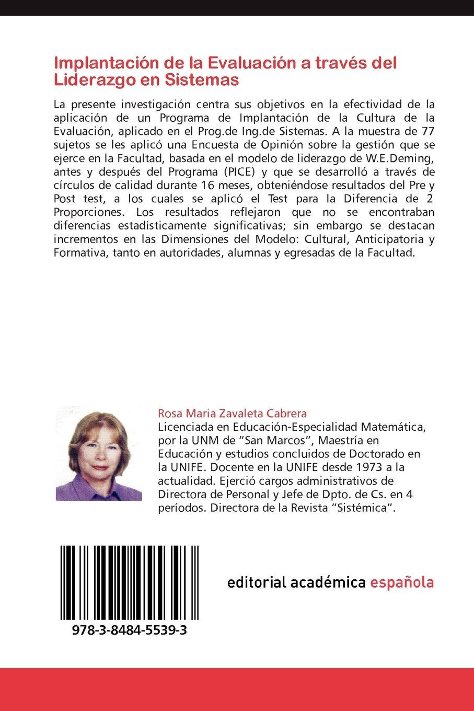 Implantación de la Evaluación a través del Liderazgo en Sistemas: Estudio realizado en el Prog. de Ing. de Sistemas de la UNIFE (Spanish Edition): Rosa ...