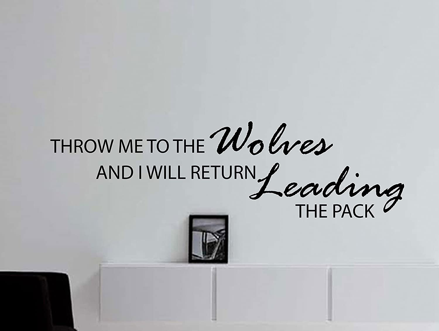 Amazon motivational inspiring quote wall decal throw me to amazon motivational inspiring quote wall decal throw me to the wolves and i will return leading the pack 42x12 inches home kitchen amipublicfo Images