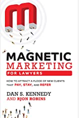 Magnetic Marketing For Lawyers: How To Attract A Flood Of New Clients That Pay, Stay, And Refer (English Edition) eBook Kindle