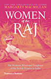 Women of the Raj: The Mothers, Wives and Daughters of the British Empire in India