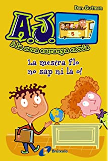 La mestra Flo no sap ni la o! (Catalá - A Partir De 6