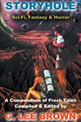 Storyhole: A Compendium of Eighteen Science Fiction, Fantasy, and Horror Stories Kindle Edition