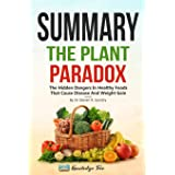 "Summary: The Plant Paradox: The Hidden Dangers In ""Healthy"" Foods That Cause Disease and Weight Gain By Dr Steven R. Gundry"
