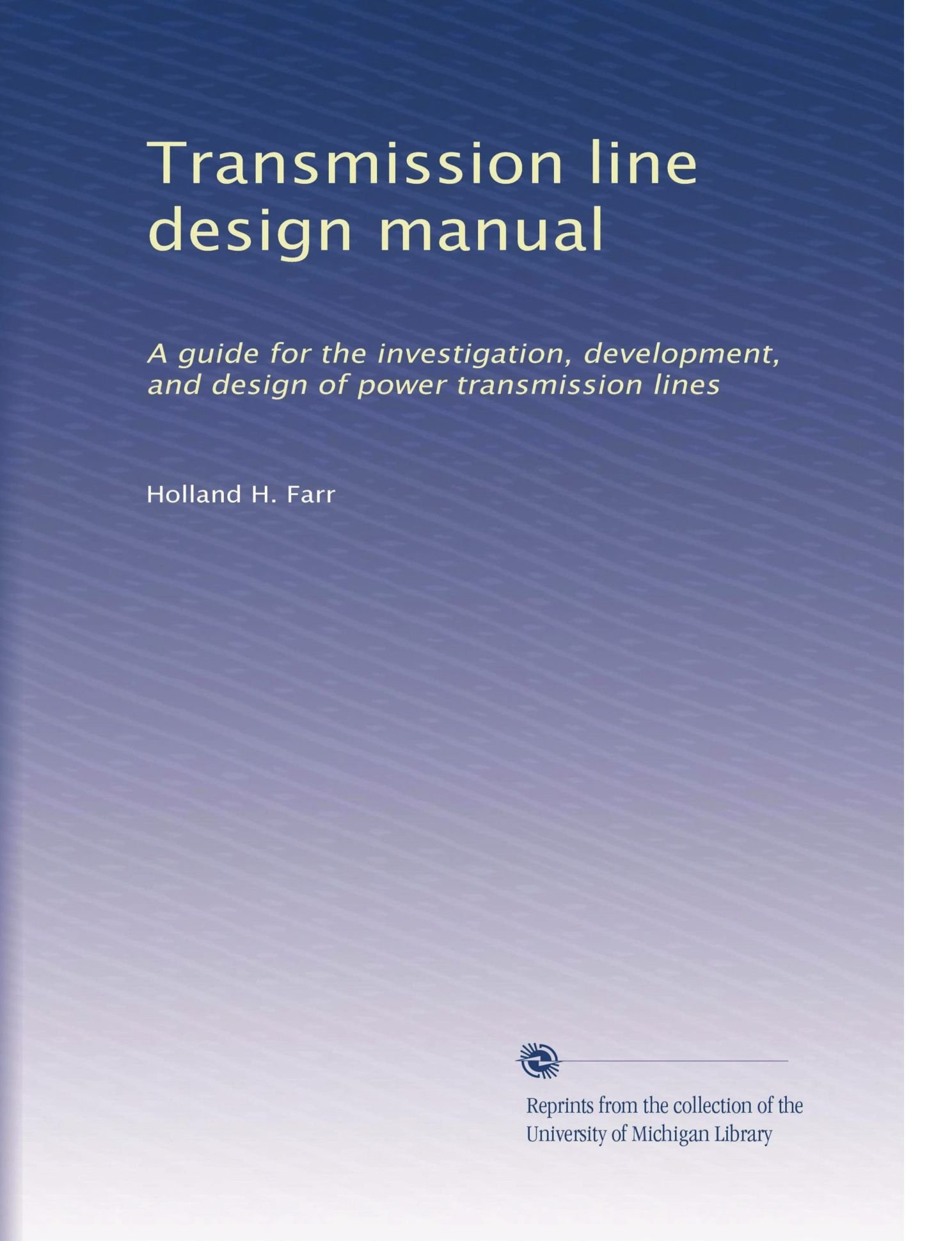 transmission line design manual a guide for the investigation rh amazon com electrical power transmission line design and construction manual Manual Transmission Problems