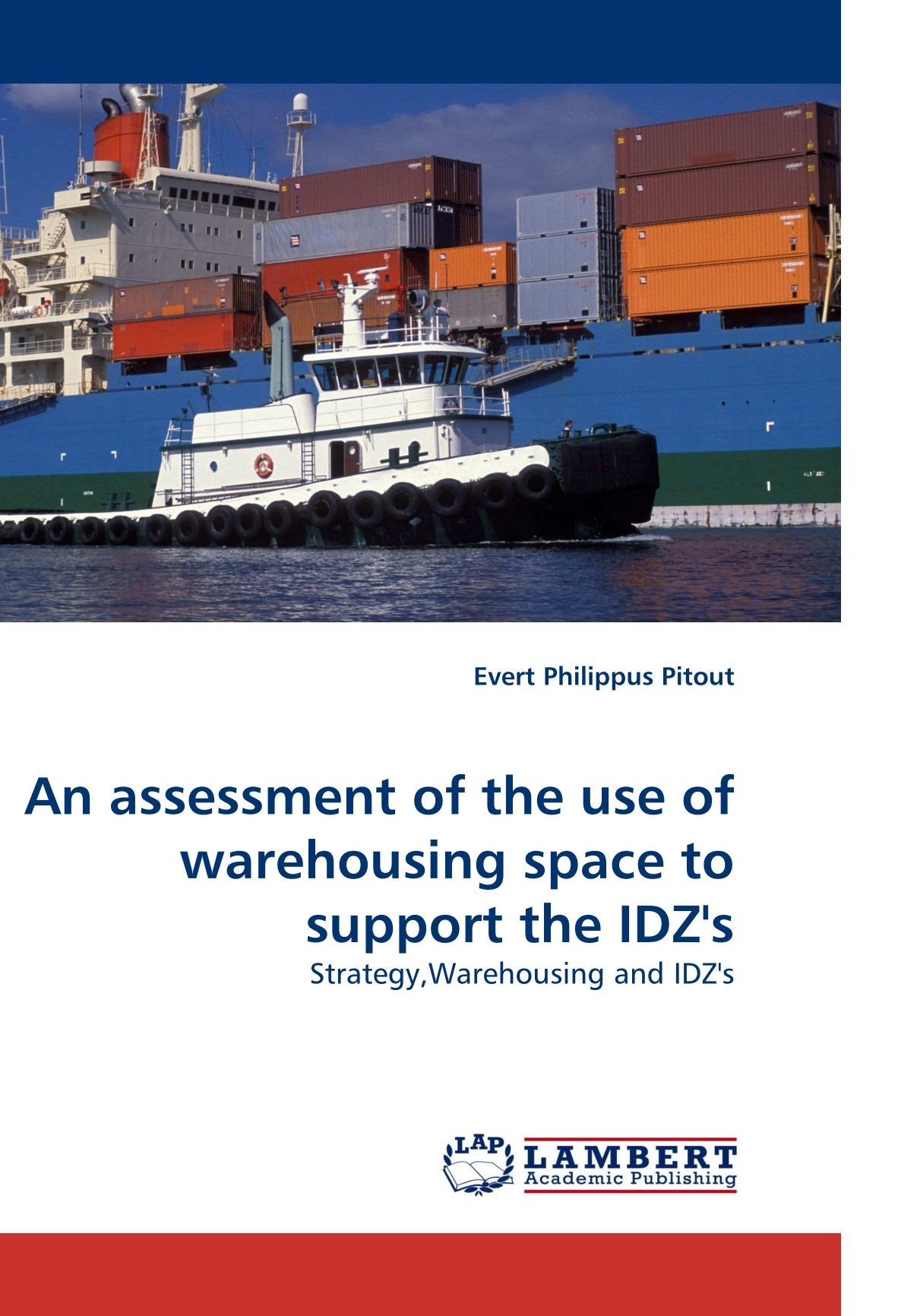 Download An assessment of the use of warehousing space to support the IDZ's: Strategy,Warehousing and IDZ's pdf