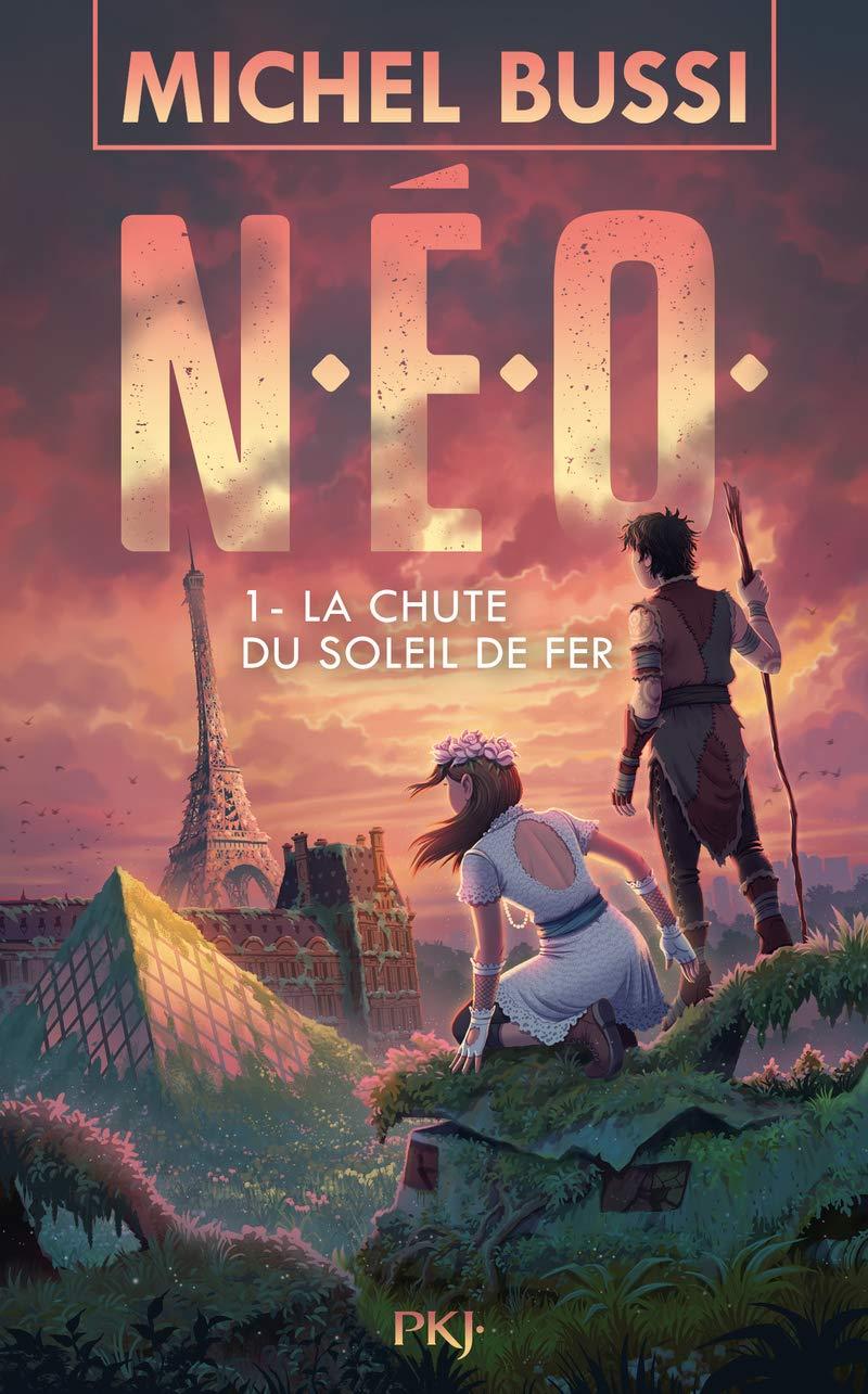Amazon.fr - N.E.O. 1 : La Chute du soleil de fer - BUSSI, Michel - Livres