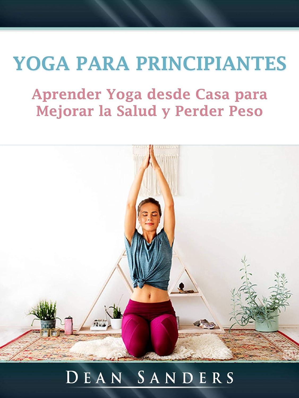 Yoga para Principiantes: Aprender Yoga desde Casa para ...