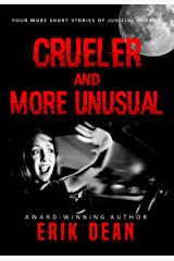 Crueler and More Unusual: Four More Short Stories of Judicial Horror (Cruel and Unusual Book 2) Kindle Edition