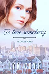 To Love Somebody (The Carlyle Women Book 3) Kindle Edition