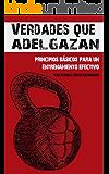 Verdades que Adelgazan: 10 Principios Básicos para un Entrenamiento Efectivo (Spanish Edition)