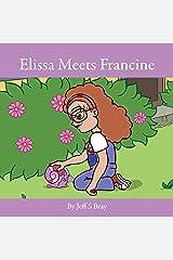 Elissa Meets Francine: Elissa the Curious Snail Series Volume 2 Paperback
