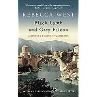 Black Lamb & Grey Falcon: A Journey Through Yugoslavia