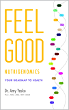 Feel Good Nutrigenomics: Your Roadmap to Health
