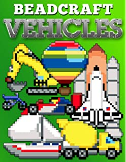 Beadcraft Vehicles: Awesome patterns for Perler, Qixels, Hama, Artkal, Simbrix,