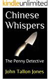 Chinese Whispers: The Penny Detective  (The Penny Detective Series Book 5)