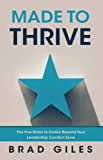 Made to Thrive: The Five Roles to Evolve Beyond Your Leadership Comfort Zone