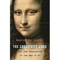 The Creativity Code – Art and Innovation in the Age of AI