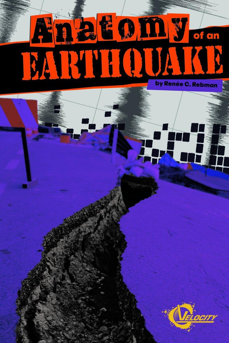 Anatomy of an Earthquake: Renée C. Rebman: 9781429647977: Books ...
