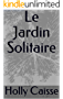 Le Jardin Solitaire (French Edition)
