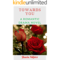 Towards You: A romantic drama novel
