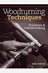 Woodturning Techniques - Furniture & Cabinetmaking Paperback