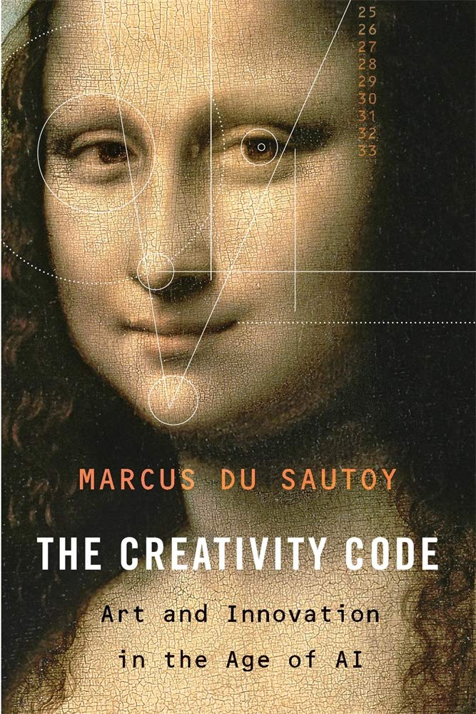 The Creativity Code Art and Innovation in the Age of AI