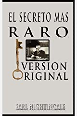 El Secreto Mas Raro (The Strangest Secret) (Spanish Edition) Kindle Edition