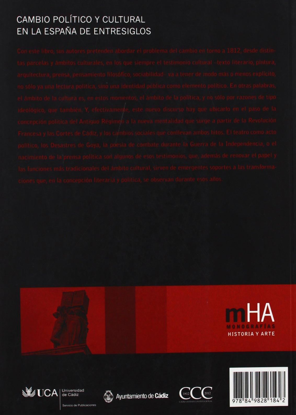 Cambio político y cultural en la España de entresiglos Monografías. Historia y Arte: Amazon.es: Ramos Santana, Alberto, Romero Ferrer, Alberto: Libros