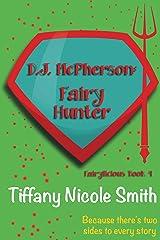 D.J. McPherson: Fairy Hunter (Fairylicious #4) Kindle Edition