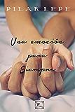 Una emoción para siempre (Spanish Edition)
