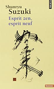 Esprit Zen, Esprit Neuf (English and French Edition)