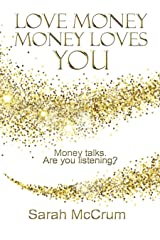 Love Money, Money Loves You: A Conversation With The Energy of Money Kindle Edition