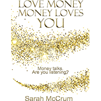 Love Money, Money Loves You: A Conversation With The Energy of Money