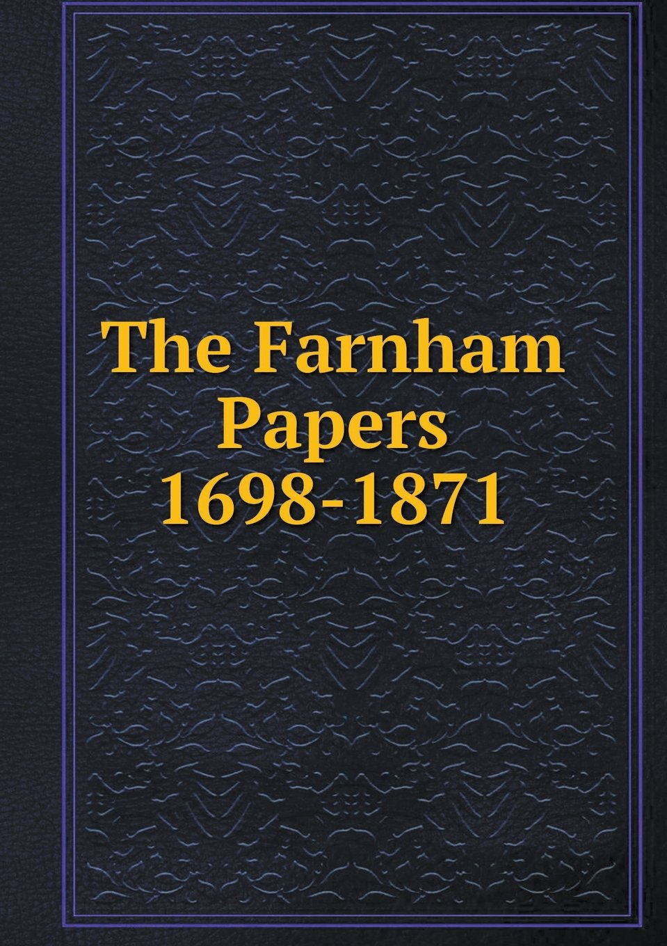 Download The Farnham Papers 1698-1871 pdf