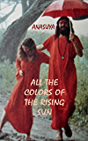 All the Colors of the Rising Sun